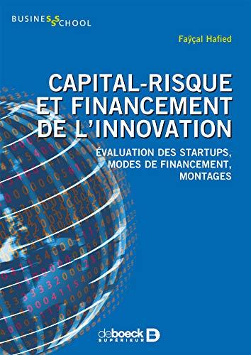 Capital-risque et financement de l'innovation : Evaluation des startups, modes de financement, montages