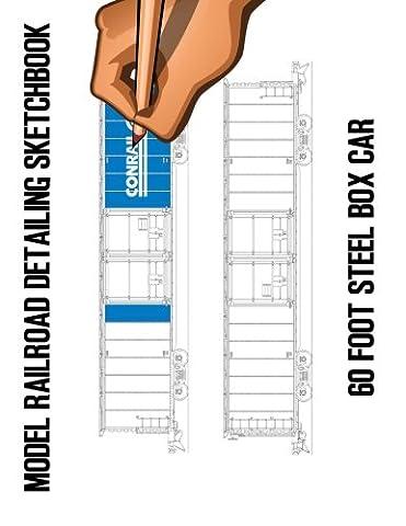 Model Railroad Detailing Sketchbook: 60 Foot Steel Box Car: A