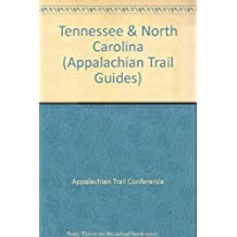 Appalachian Trail Guide To Tennessee-north Carolina (Appalachian Trail Guides)