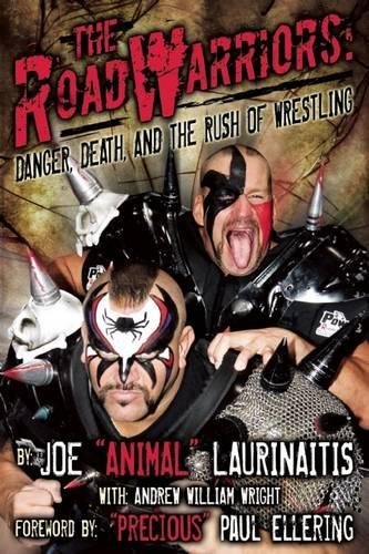 The Road Warriors: Danger, Death and the Rush of Wrestling (Sport-medallion)