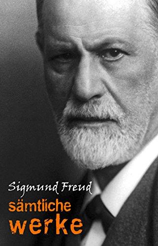 Sigmund Freud: Sämtliche Werke und Briefe