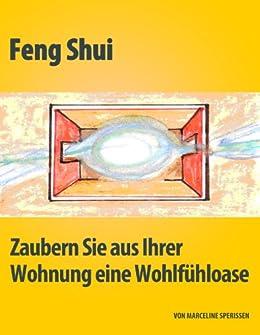 Feng Shui - Zaubern Sie aus Ihrer Wohnung eine Wohlfühloase