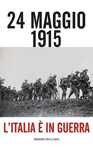 24 maggio 1915: LItalia  in guerra