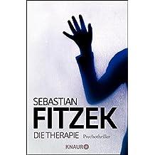 Die Therapie: Psychothriller by Sebastian Fitzek (2006-07-06)