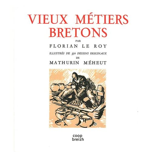 Vieux métiers bretons: Illustrés de 350 dessins originaux
