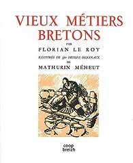 Vieux métiers bretons par  Florian Le Roy