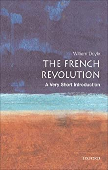 The French Revolution: A Very Short Introduction (Very Short Introductions) by [Doyle, William]
