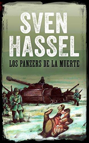 LOS PANZERS DE LA MUERTE: Edición española (Sven Hassel serie bélica) por Sven Hassel