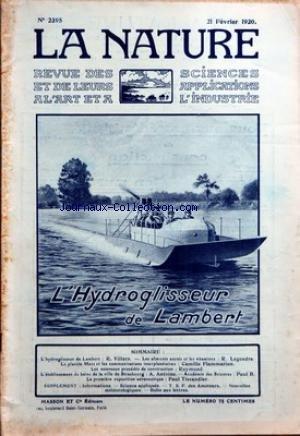 NATURE (LA) [No 2395] du 21/02/1920 - L'HYDROGLISEUR DE LAMBERT PAR VILLERS - LES ALIMENTS AZOTES ET LES VITAMINES PAR LEGENDRE - LA PLANETE MARS ET LES COMMUNICATION INTERPLANETAIRES PAR FLAMMARION - LES NOUVEAUX PROCEDES DE CONSTUCTION PAR RAYMOND - LES BAINS DE LA VILLE DE STRASBOURG PAR ANTOINE - LA 1ERE EXPOSITION AERONAUTIQUE PAR TISSANDIER par Collectif