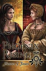 Phoenix Rising: A novel of Anne Boleyn by Hunter S Jones (2015-05-18)
