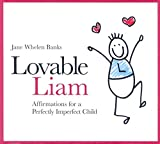 [Lovable Liam: Affirmations for a Perfectly Imperfect Child (Liam Books)] [By: Jane Whelen Banks] [November, 2008]