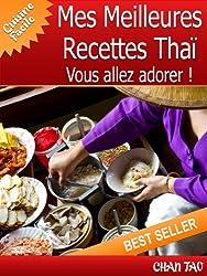 Mes Meilleures Recettes Thaï - Vous allez adorer - Cuisine facile
