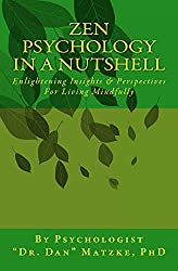 ZEN PSYCHOLOGY In A Nutshell: Enlightening Insights & Perspectives For Living Mindfully
