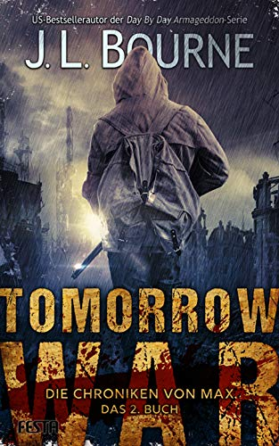 Tomorrow War - Die Chroniken von Max - Buch 2