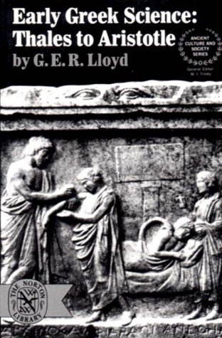 early-greek-science-thales-to-aristotle-ancient-culture-and-society-by-ger-lloyd-1974-04-01