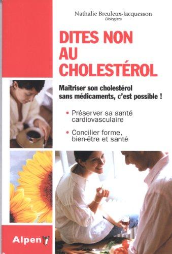 Dites Non au Cholesterol, Maîtriser son cholestérol sans médicaments, c'est possible ! par Nathalie Breuleux-Jacquesson