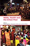 NGOs, Health and the Urban Poor