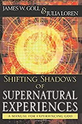 Shifting Shadows of Supernatural Experience: A Manual to Experiencing God