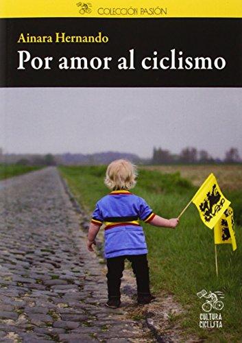Por Amor Al Ciclismo (Pasión) por Ainara Hernando Nieva