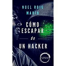 Cómo escapar de un hacker (Spanish Edition)
