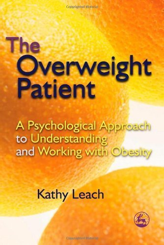 The Overweight Patient: A Psychological Approach to Understanding and Working with Obesity by Leach, Kathy (2006) Paperback