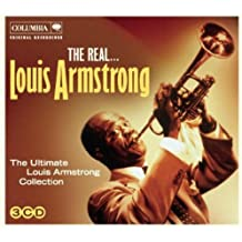 The Real. Louis Armstrong