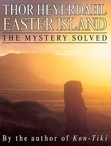 Easter Island: The Mystery Solved by Thor Heyerdahl (2015-09-01)