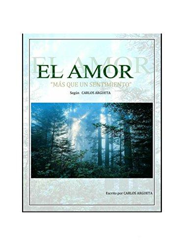 El amor mas que un sentimiento : El amor mas que un sentimiento (Spanish Edition)