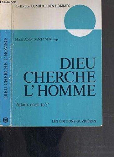 DIEU CHERCHE L'HOMME -