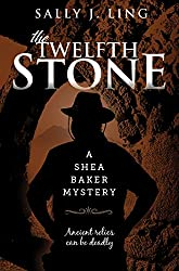 The Twelfth Stone: A Shea Baker Mystery (English Edition)