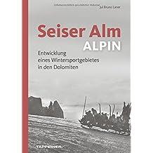 Seiser Alm ALPIN: Entwicklung eines Wintersportgebietes in den Dolomiten