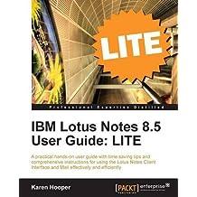 IBM Lotus Notes 8.5 User Guide: LITE by Hooper, Karen (2011) Paperback