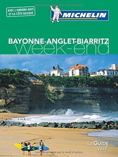 Guide Vert Week-End Bayonne-Anglet-Biarritz Michelin