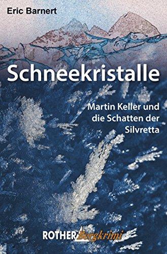 Schneekristalle: Martin Keller und die Schatten der Silvretta (Rother Bergkrimi)