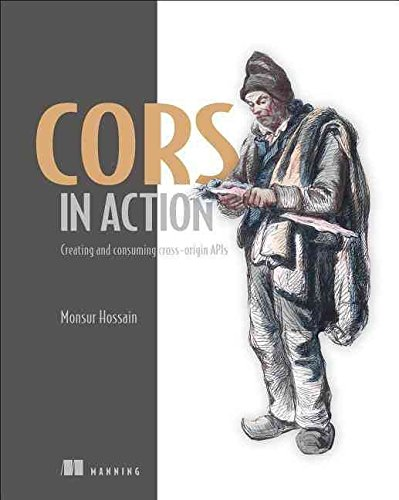 [(CORS in Action)] [By (author) Monsur Hossain] published on (October, 2014)