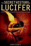 The Secret History of Lucifer (New Edition) by Lynn Picknett (2006-01-26)