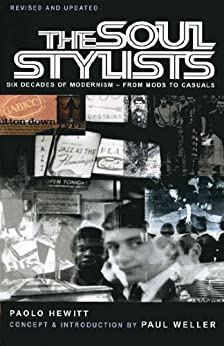 The Soul Stylists: Six Decades of Modernism - From Mods to Casuals par [Hewitt, Paolo]