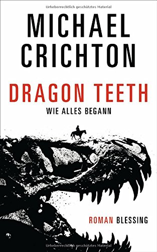 Michael Crichton: Dragon Teeth - Wie alles begann