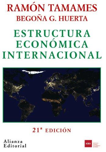 Estructura económica internacional (El Libro Universitario - Manuales) por Ramón Tamames