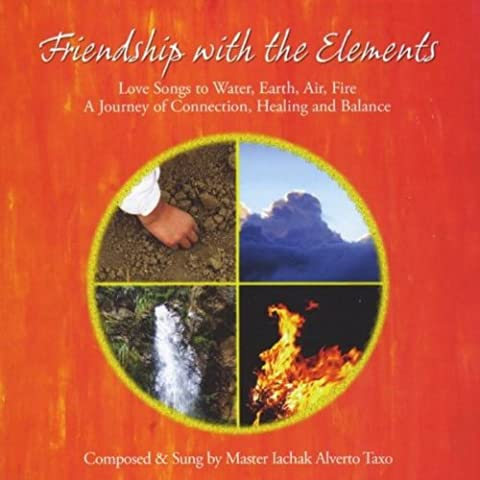 Friendship with the Elements: Love Songs to Water, Earth, Air, Fire