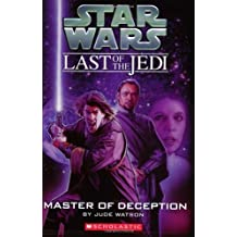 Master of Deception (Star Wars: Last of the Jedi, Book 9) by Jude Watson (2008-02-01)