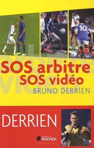 SOS arbitre SOS vidéo par Bruno Derrien