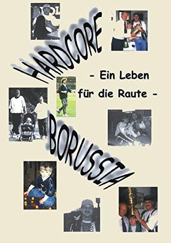 Download Hardcore Borussia: Ein Leben für die Raute