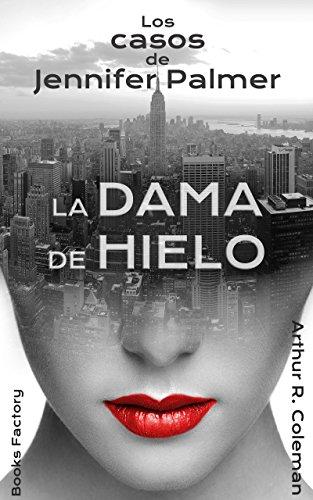 Coleman Damas (La dama de hielo: Los casos de Jennifer Palmer (Spanish Edition))