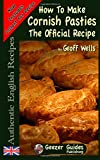 How to Make Cornish Pasties: The Official Recipe: Volume 8
