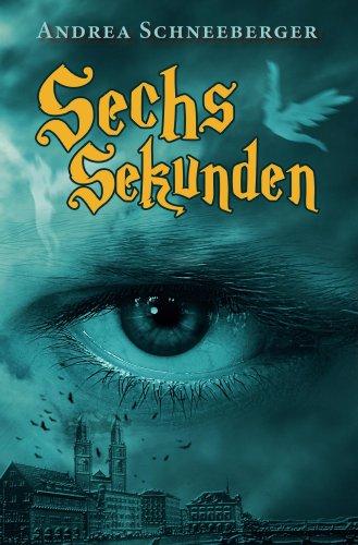 Buchseite und Rezensionen zu 'Sechs Sekunden' von Andrea Schneeberger