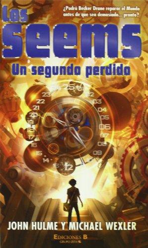 LOS SEEMS. UN SEGUNDO PERDIDO (ESCRITURA DESATADA) por Hulme