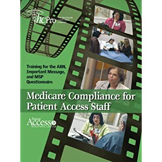 Medicare Compliance for Patient Access Staff: Training for the ABN, Important Message and MSP Questionnaire