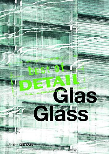 best of Detail: Glas/Glass: Transparenz versus Transluzenz / Transparency versus translucence