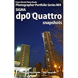 Foton Electric Photo Books Photographer Portfolio Series 004 SIGMA dp0 Quattro snapshots (English Edition)